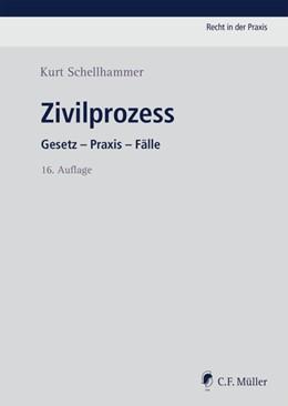 Abbildung von Schellhammer   Zivilprozess   16., neu bearbeitete Auflage 2020   2020   Gesetz - Praxis - Fälle
