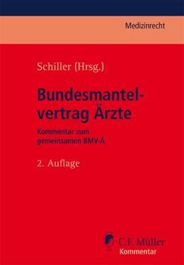 Abbildung von Schiller (Hrsg.) | Bundesmantelvertrag Ärzte | 2. Auflage | 2020 | beck-shop.de