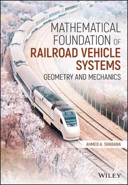 Abbildung von Shabana | Mathematical Foundation of Railroad Vehicle Systems: Geometry and Mechanics | 1. Auflage | 2021 | beck-shop.de