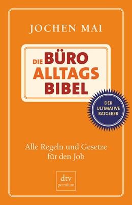 Abbildung von Mai | Die Büro-Alltags-Bibel | 2010 | Alle Regeln und Gesetze für de...