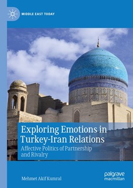 Abbildung von Kumral | Exploring Emotions in Turkey-Iran Relations | 1. Auflage | 2020 | beck-shop.de