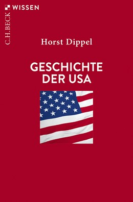 Abbildung von Dippel, Horst | Geschichte der USA | 10., überarbeitete und aktualisierte Auflage | 2015 | 2051