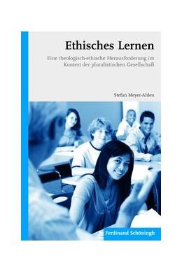 Abbildung von Meyer-Ahlen   Ethisches Lernen   2010   2010   Eine theologisch-ethische Hera...