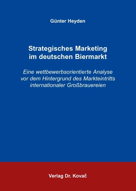 Abbildung von Heyden | Strategisches Marketing im deutschen Biermarkt | 2009