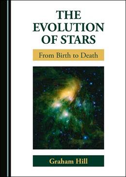 Abbildung von Hill | The Evolution of Stars | 1. Auflage | 2020 | beck-shop.de