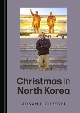 Abbildung von Qureshi | Christmas in North Korea | 1. Auflage | 2020 | beck-shop.de