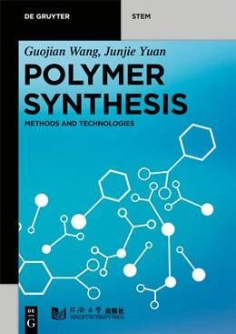 Abbildung von Wang / Junjie | Polymer Synthesis | 1. Auflage | 2020 | beck-shop.de