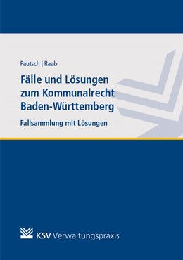 Abbildung von Pautsch / Raab | Fälle und Lösungen zum Kommunalrecht Baden-Württemberg | 1. Auflage | 2020 | beck-shop.de