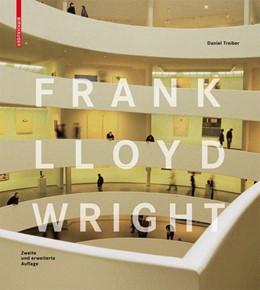 Abbildung von Treiber | Frank Lloyd Wright | 2nd, updated ed. | 2008 | Second, revised edition