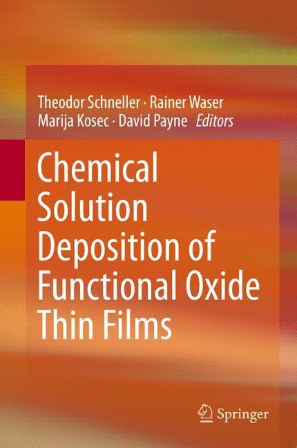 Abbildung von Schneller / Waser / Kosec / Payne   Chemical Solution Deposition of Functional Oxide Thin Films   2014