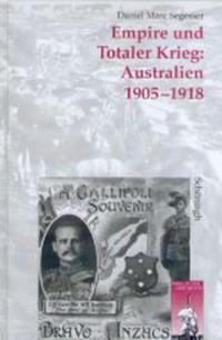 Abbildung von Segesser | Empire und Totaler Krieg: Australien 1905-1918 | 2002