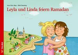 Abbildung von Gürz Abay / Keller | Leyla und Linda feiern Ramadan | 3. Auflage | 2020 | beck-shop.de