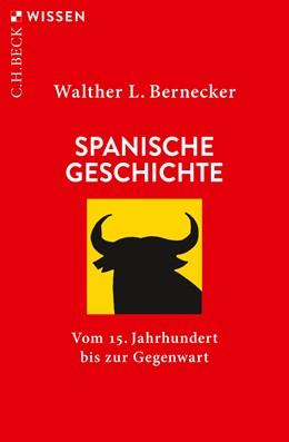 Abbildung von Bernecker, Walther L. | Spanische Geschichte | 7. Auflage | 2020 | 2111 | beck-shop.de