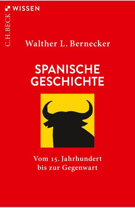 Cover: Walther L. Bernecker, Spanische Geschichte