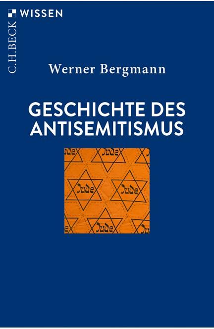 Cover: Werner Bergmann, Geschichte des Antisemitismus