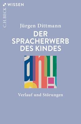 Abbildung von Dittmann, Jürgen | Der Spracherwerb des Kindes | 4. Auflage | 2020 | 2300 | beck-shop.de