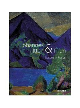 Abbildung von Hirsch / Thun / Wagner | Johannes Itten and Thun | 2020 | Nature in Focus
