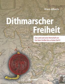 Abbildung von Alberts | Dithmarscher Freiheit | 2020 | Das Land und seine Herrschaft ...