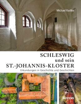 Abbildung von Radtke   Schleswig und sein St.-Johannis-Kloster   1. Auflage   2020   beck-shop.de