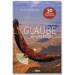 Abbildung von Ruthe | Glaube verleiht Flügel | 1. Auflage | 2020 | beck-shop.de