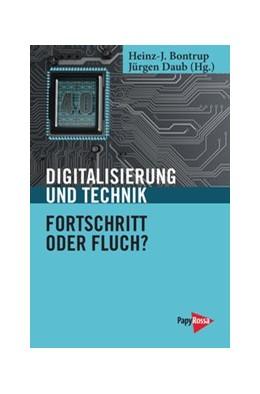 Abbildung von Bontrup / Daub | Digitalisierung und Technik - Fortschritt oder Fluch? | 1. Auflage | 2020 | beck-shop.de