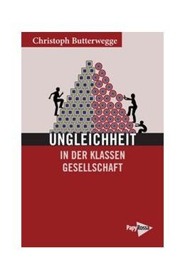 Abbildung von Butterwegge   Ungleichheit   1. Auflage   2020   beck-shop.de