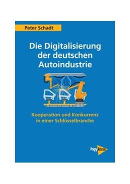 Abbildung von Schadt | Die Digitalisierung der deutschen Autoindustrie | 2020 | Kooperation und Konkurrenz in ...