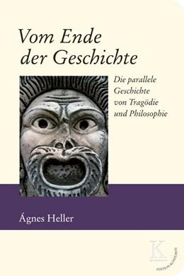 Abbildung von Ágnes | Vom Ende der Geschichte | 1. Auflage | 2020 | beck-shop.de