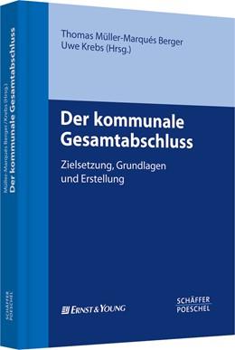 Abbildung von Müller-Marqués Berger / Krebs | Der kommunale Gesamtabschluss | 2010 | Zielsetzung, Grundlagen und Er...