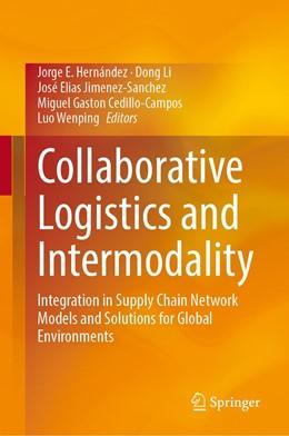 Abbildung von Hernández / Li / Jimenez-Sanchez / Cedillo-Campos / Wenping | Collaborative Logistics and Intermodality | 1st ed. 2020 | 2020 | Integration in Supply Chain Ne...