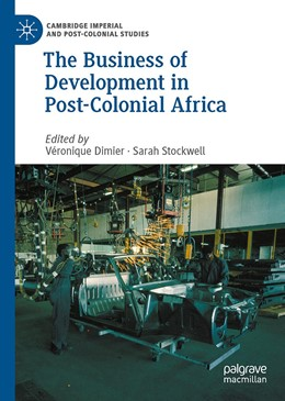 Abbildung von Dimier / Stockwell | The Business of Development in Post-Colonial Africa | 1. Auflage | 2020 | beck-shop.de