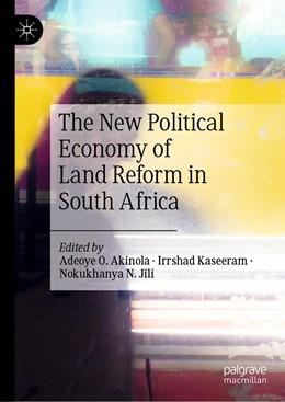 Abbildung von Akinola / Kaseeram / Jili | The New Political Economy of Land Reform in South Africa | 1st ed. 2021 | 2020