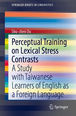 Abbildung von Ou | Perceptual Training on Lexical Stress Contrasts | 1st ed. 2020 | 2020 | A Study with Taiwanese Learner...