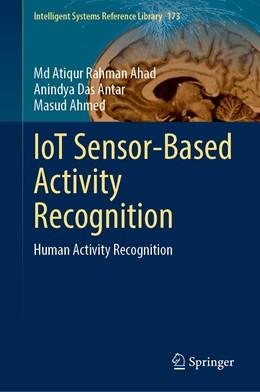 Abbildung von Ahad / Antar / Ahmed   IoT Sensor-Based Activity Recognition   1st ed. 2021   2020   Human Activity Recognition   173