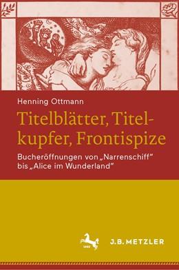 Abbildung von Ottmann   Titelblätter, Titelkupfer, Frontispize   1. Auflage   2021   beck-shop.de