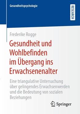 Abbildung von Rogge | Gesundheit und Wohlbefinden im Übergang ins Erwachsenenalter | 1. Auflage | 2020 | beck-shop.de
