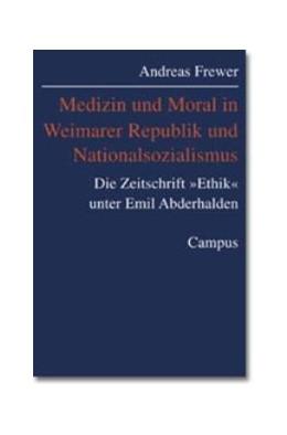 Abbildung von Frewer | Medizin und Moral in Weimarer Republik und Nationalsozialismus | 2000 | Die Zeitschrift »Ethik« unter ...