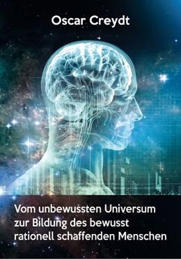 Abbildung von Creydt | Vom unbewussten Universum zur Bildung des bewusst rationell schaffenden Menschen | 1. Auflage | 2020 | beck-shop.de