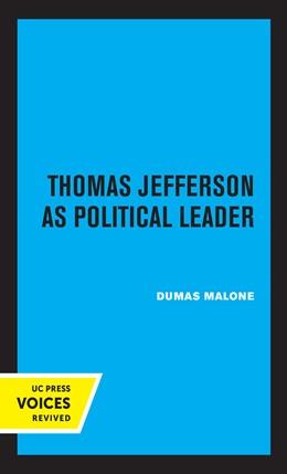 Abbildung von Malone   Thomas Jefferson as Political Leader   1. Auflage   2021   beck-shop.de
