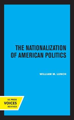 Abbildung von Lunch | The Nationalization of American Politics | 1. Auflage | 2021 | beck-shop.de