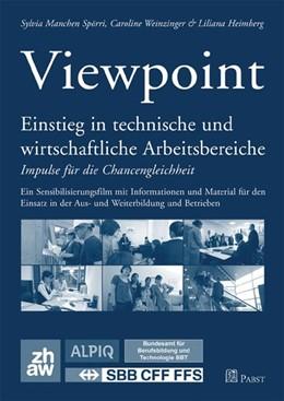 Abbildung von Manchen Spörri / Weinzinger / Heimberg   Viewpoint   2009   Einstieg in technische und wir...