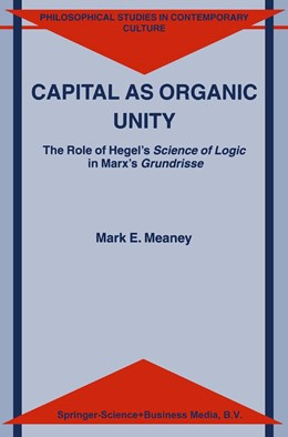 Abbildung von Meaney   Capital as Organic Unity   2002   The Role of Hegel's Science of...   9