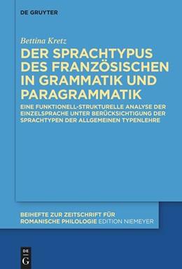 Abbildung von Kretz | Der Sprachtypus des Französischen in Grammatik und Paragrammatik | 1. Auflage | 2021 | beck-shop.de
