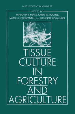 Abbildung von Henke / Hughes / Constantin | Tissue Culture in Forestry and Agriculture | 1985 | 32