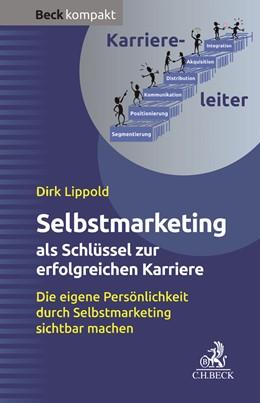 Abbildung von Lippold | Selbstmarketing - der Schlüssel zur erfolgreichen Karriere | 1. Auflage | 2020 | beck-shop.de