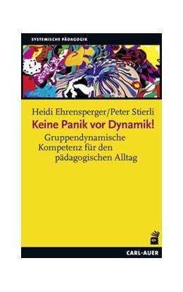 Abbildung von Ehrensperger / Stierli | Keine Panik vor Dynamik! | 1. Auflage | 2020 | beck-shop.de