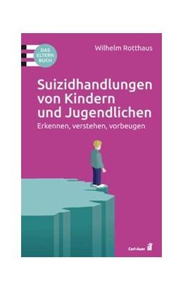 Abbildung von Rotthaus | Suizidhandlungen von Kindern und Jugendlichen | 1. Auflage | 2020 | beck-shop.de