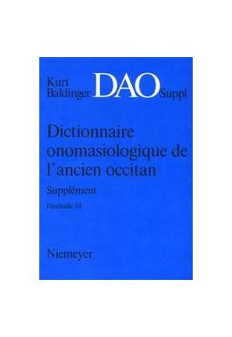 Abbildung von Baldinger   Kurt Baldinger: Dictionnaire onomasiologique de l'ancien occitan (DAO). Fascicule 10, Supplément   2007   Rédigé avec le concours de Nic...