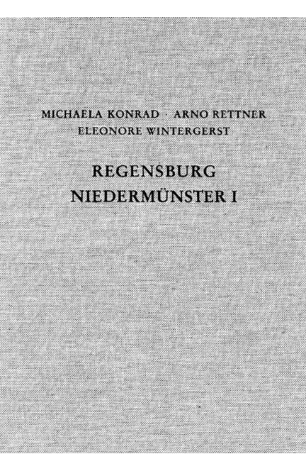 Cover: Arno Rettner|Eleonore Wintergerst|Michaela Konrad, Die Ausgrabungen unter dem Niedermünster zu Regensburg I