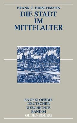 Abbildung von Hirschmann   Die Stadt im Mittelalter   2009